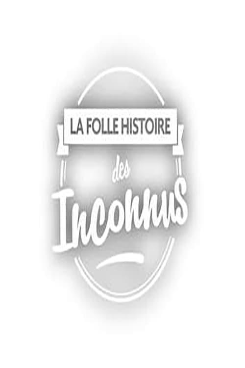Watch La folle histoire des Inconnus Full Movie Download