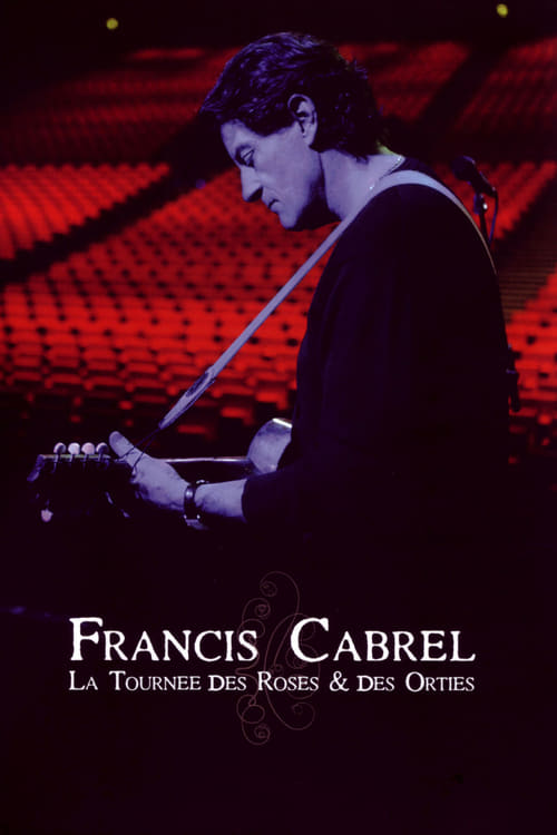 Francis Cabrel - La Tournée Des Roses Et Des Orties