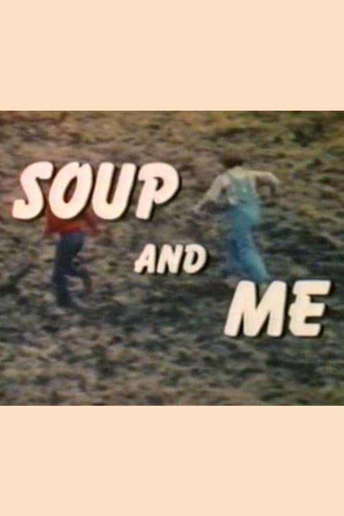 Soup and Me