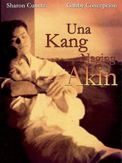 Una Kang Naging Akin
