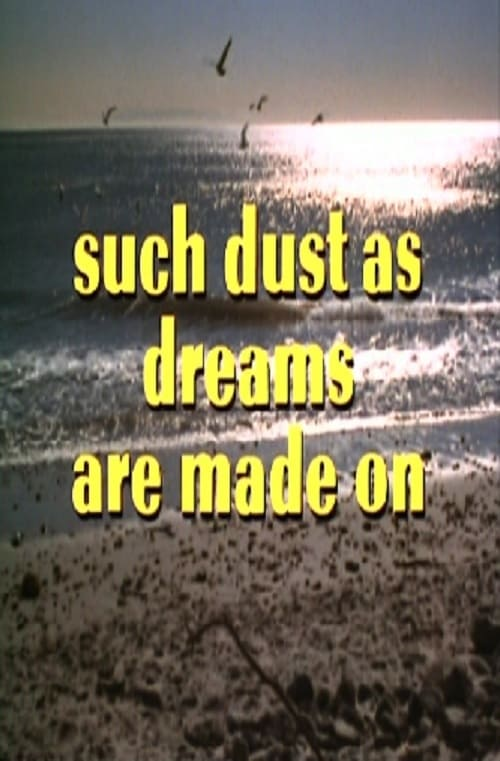 Such Dust as Dreams Are Made On