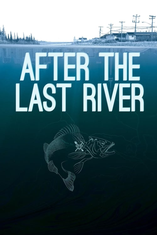 Watch After the Last River Full Movie Download