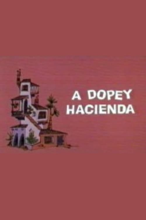 A Dopey Hacienda