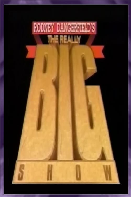 Rodney Dangerfield's The Really Big Show
