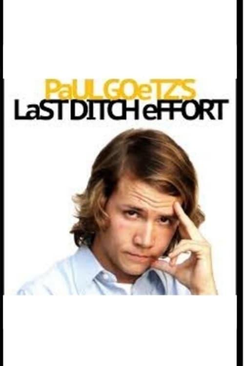 Paul Goetz's Last Ditch Effort