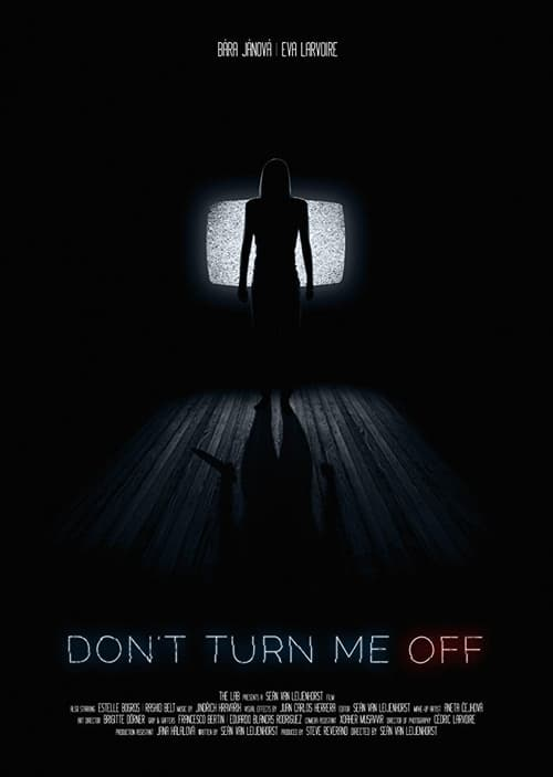 Watch Don't Turn Me Off Full Movie Download