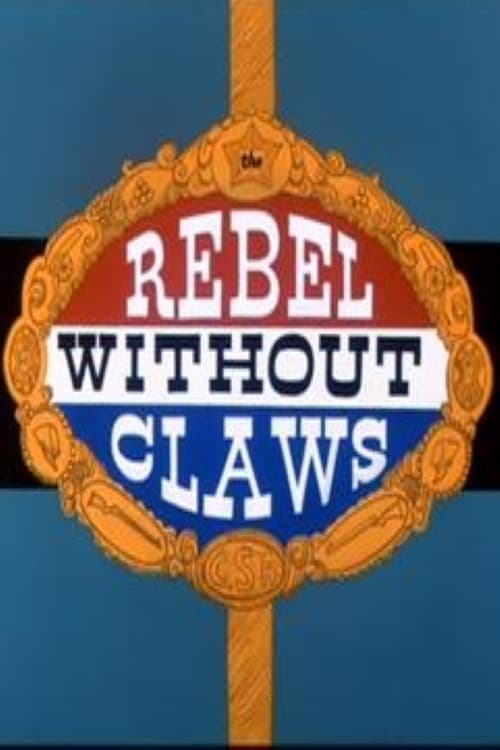 Rebel Without Claws