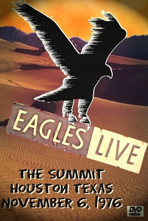 Eagles: Live at The Summit, Houston 1976