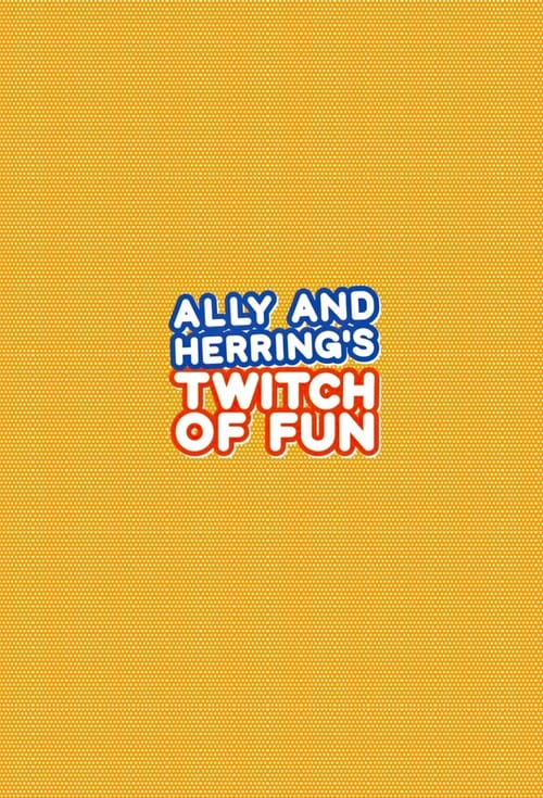 Ally and Herring's Twitch of Fun