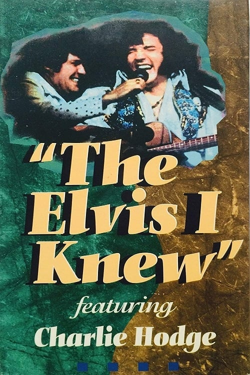 The Elvis I Knew