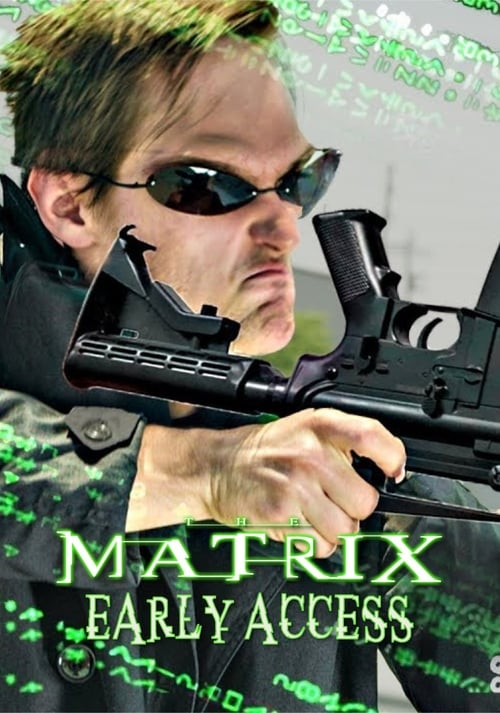 The Matrix: EARLY ACCESS
