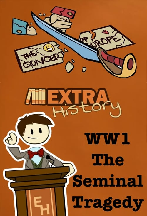 Watch Extra History World War I: The Seminal Tragedy Full Movie Download