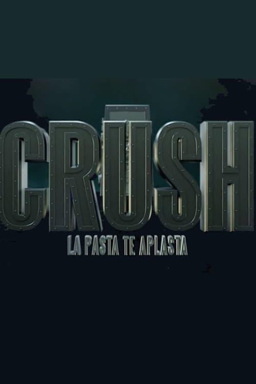 Crush , la pasta te aplasta