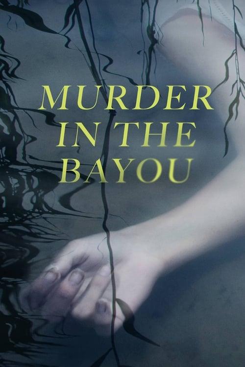 ©31-09-2019 Murder in the Bayou full movie streaming