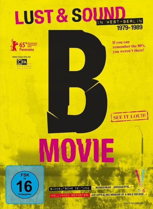 Watch B-Movie: Lust & Sound in West-Berlin Full Movie Download