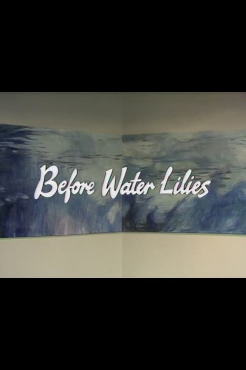 Before Water Lilies