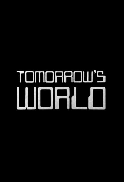 Watch Tomorrow's World Season 28 Full Movie Download
