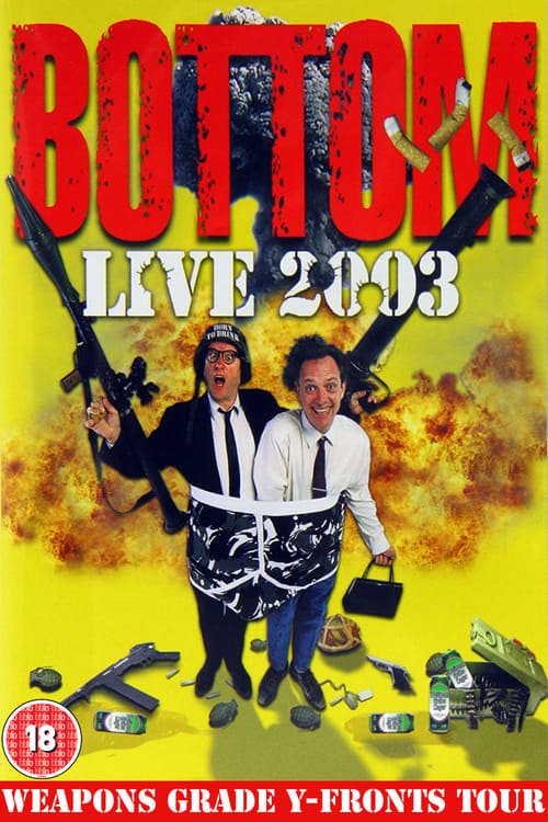 Bottom Live 2003: Weapons Grade Y-Fronts Tour