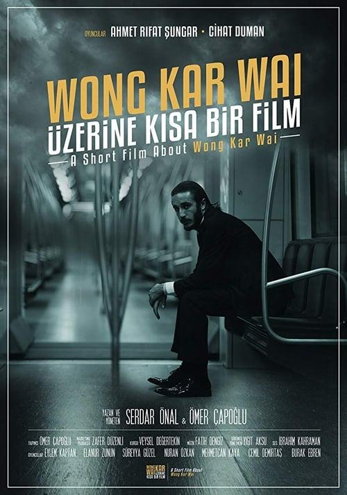 A Short Film About Wong Kar Wai