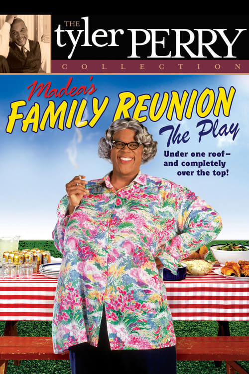 Tyler Perry's Madea's Family Reunion - The Play