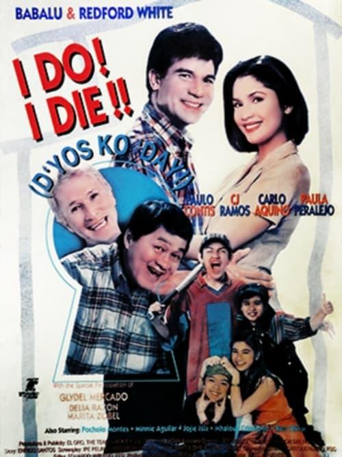 I Do? I Die! (D'yos ko day)
