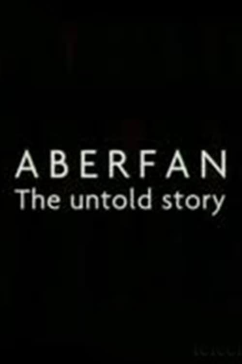 Aberfan: The Untold Story