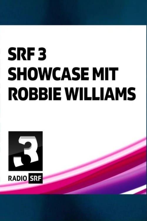 Robbie Williams - SRF 3 Showcase