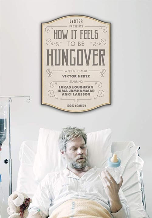 How It Feels to Be Hungover