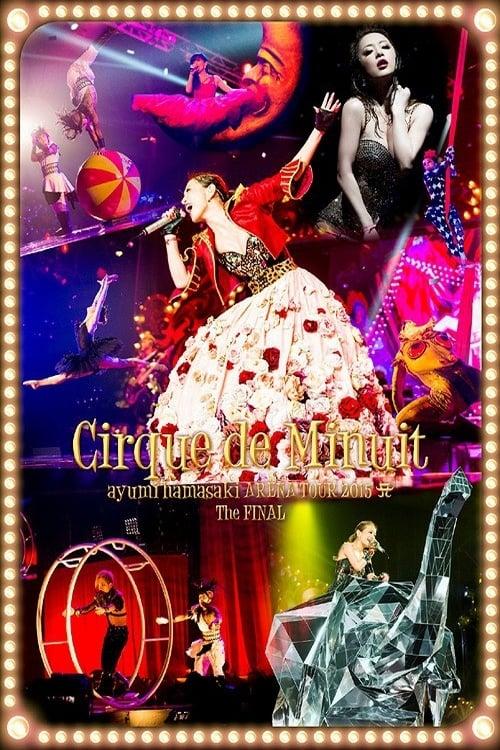 Ayumi Hamasaki ARENA TOUR 2015 A Cirque de Minuit ~Mayonaka no Circus~ The FINAL