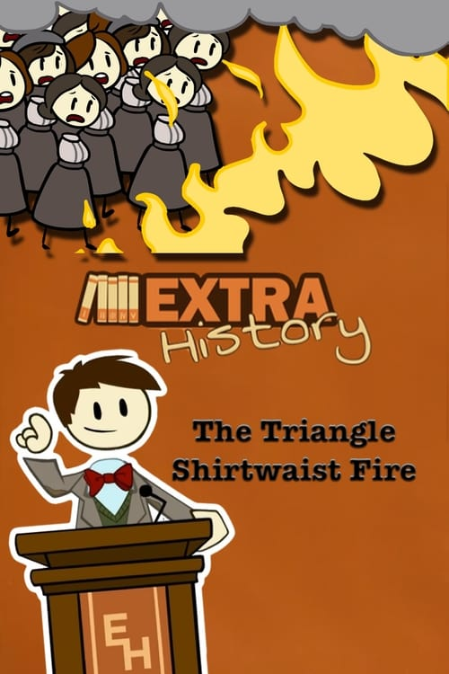 Watch Extra History The Triangle Shirtwaist Fire Full Movie Download