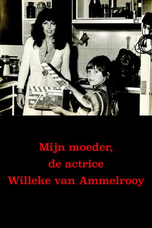 Mijn mother, actress Willeke van Ammelrooy