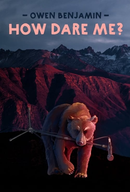 Owen Benjamin: How Dare Me