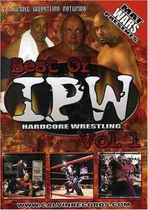Best of IPW Hardcore Wrestling, Vol. 1