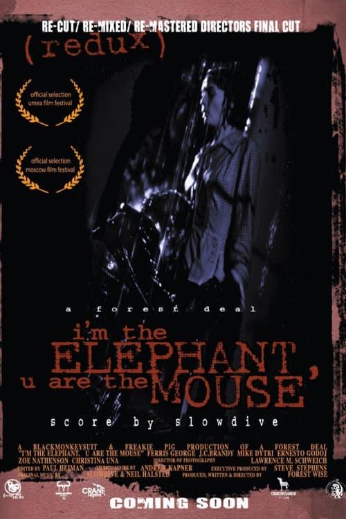 I'm the Elephant, U Are the Mouse