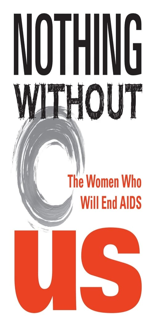 Nothing Without Us: The Women Who Will End AIDS