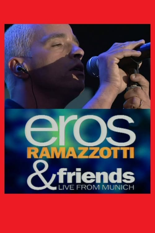 Eros Ramazzotti & Friends - Live From Munich