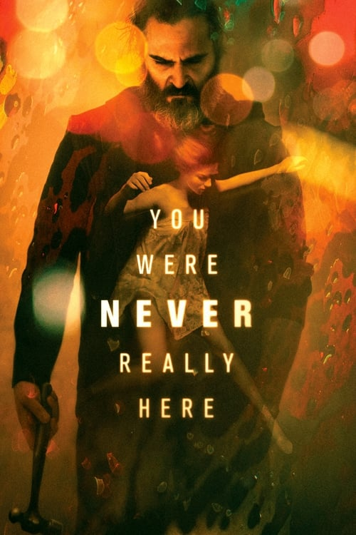 You Were Never Really Here (2017-11-08)