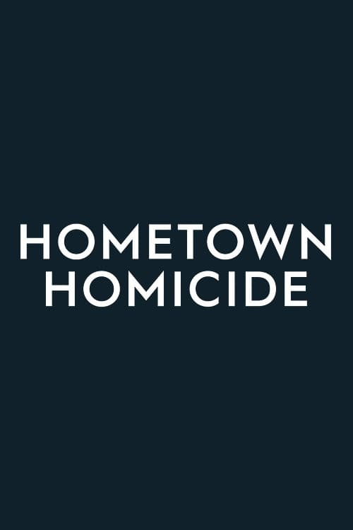 Watch Hometown Homicide Full Movie Download