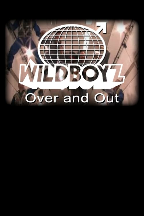 Wildboyz: Over & Out