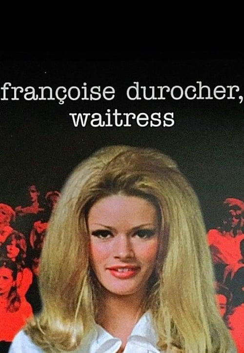 Françoise Durocher, Waitress