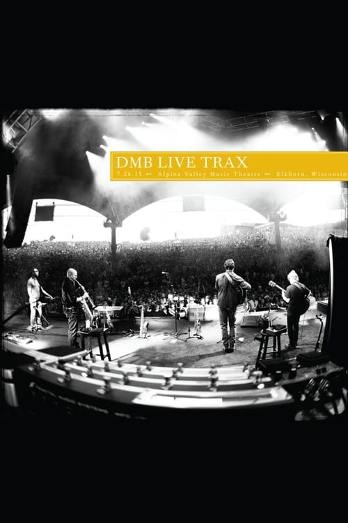 Dave Matthews Band: Live Trax 36 - Alpine Valley Music Theatre
