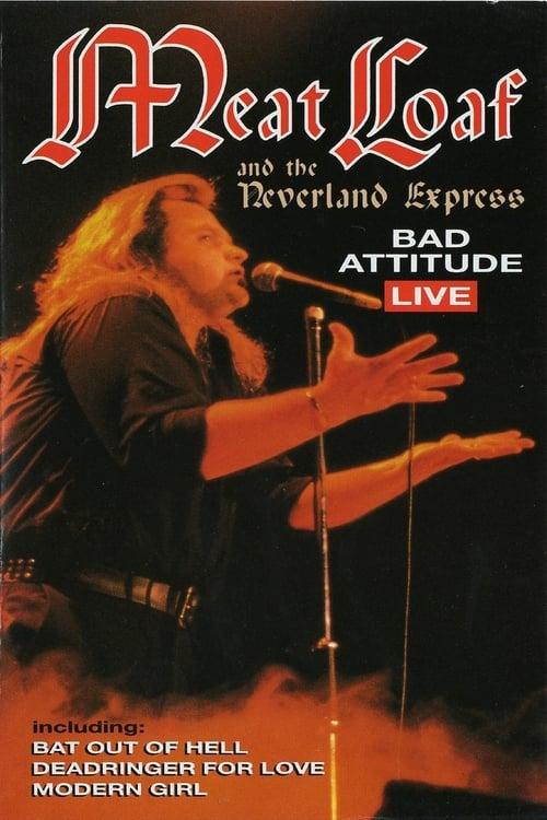 Meat Loaf: Bad Attitude Live