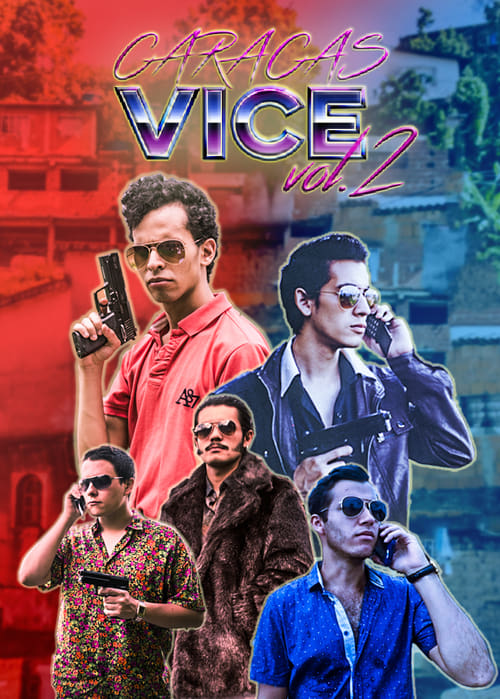 Watch Caracas Vice Vol. 2 Full Movie Download
