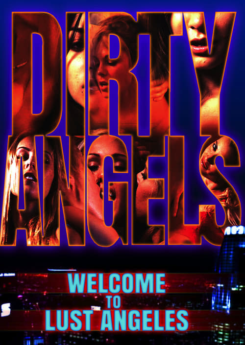 ©31-09-2019 Dirty Angels: Welcome to Lust Angeles full movie streaming