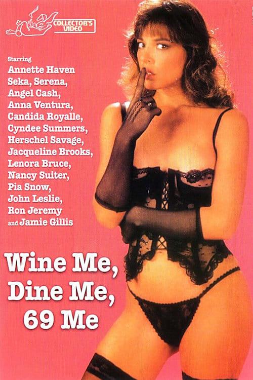 Wine Me, Dine Me, 69 Me