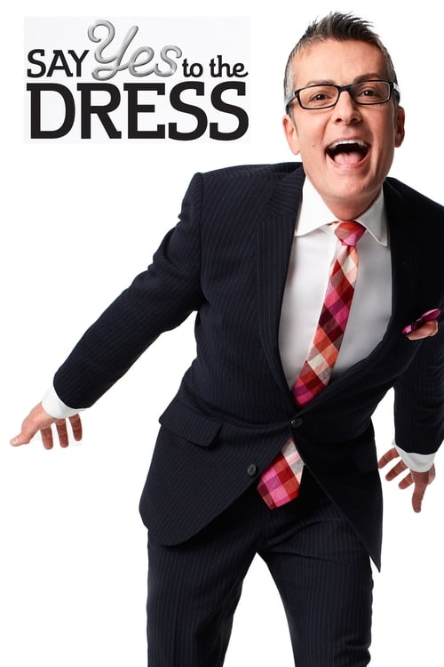 Watch Say Yes to the Dress Season 1 Full Movie Download