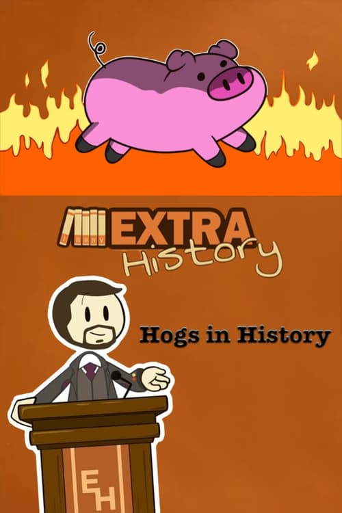 Watch Extra History Hogs in History Full Movie Download