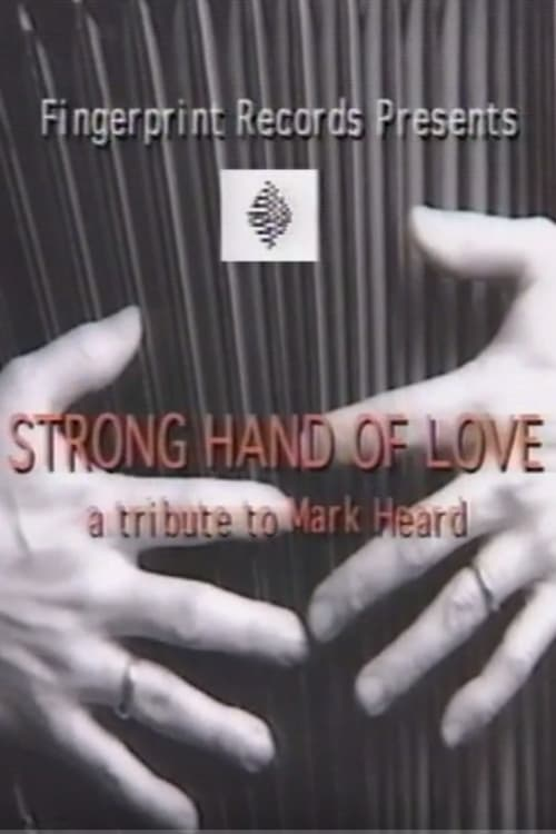 Strong Hand of Love - A Tribute to Mark Heard