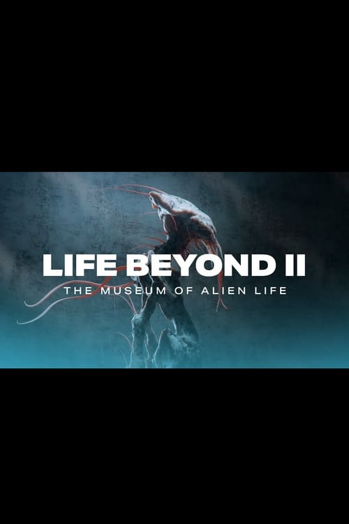 Life Beyond: Chapter 2. The Museum of Alien Life