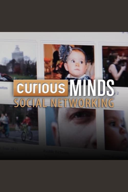Curious Minds: Social Networking